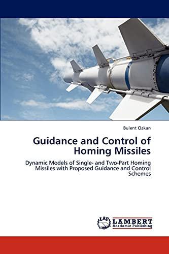 Guidance and Control of Homing Missiles (Paperback): Bulent Ozkan