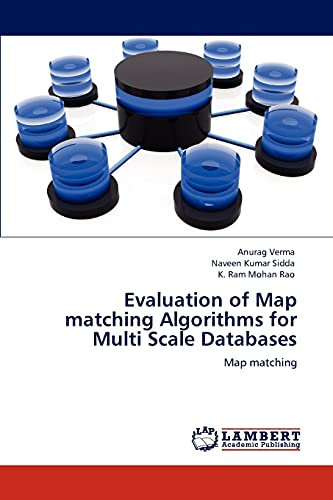 Evaluation of Map matching Algorithms for Multi: Anurag Verma, Naveen