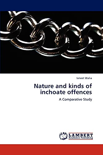 Nature and Kinds of Inchoate Offences: Ivneet Walia