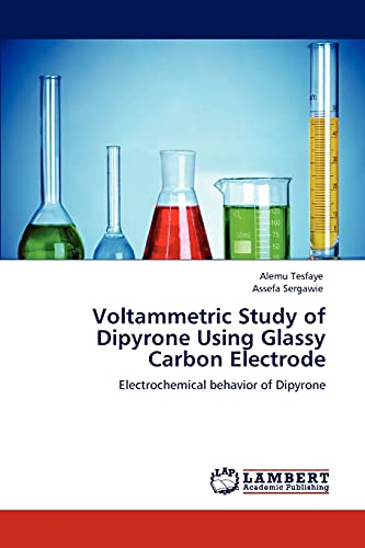 9783847310594: Voltammetric Study of Dipyrone Using Glassy Carbon Electrode: Electrochemical behavior of Dipyrone