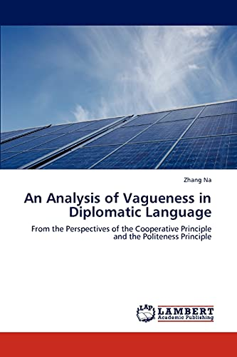 9783847311089: An Analysis of Vagueness in Diplomatic Language: From the Perspectives of the Cooperative Principle and the Politeness Principle