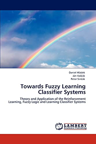 Towards Fuzzy Learning Classifier Systems: Theory and