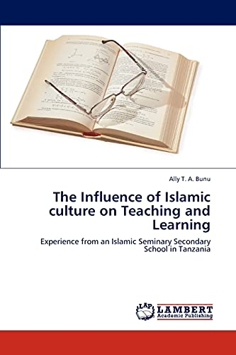 9783847311515: The Influence of Islamic culture on Teaching and Learning: Experience from an Islamic Seminary Secondary School in Tanzania