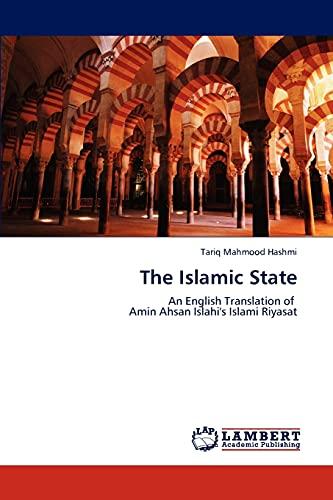 9783847312956: The Islamic State: An English Translation of Amin Ahsan Islahi's Islami Riyasat