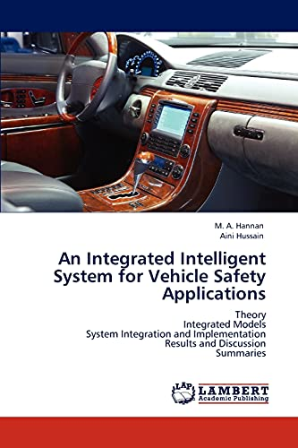 An Integrated Intelligent System for Vehicle Safety Applications (Paperback): M A Hannan