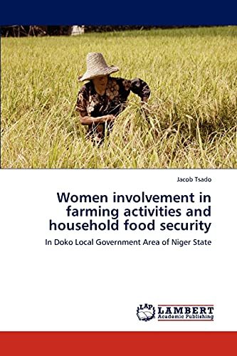 9783847313854: Women involvement in farming activities and household food security: In Doko Local Government Area of Niger State