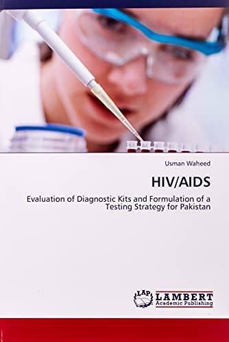 9783847314462: HIV/Aids: Evaluation of Diagnostic Kits and Formulation of a Testing Strategy for Pakistan