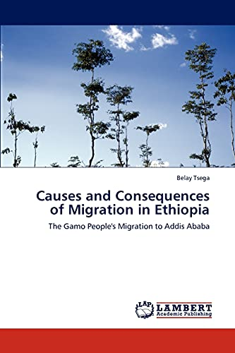 9783847314585: Causes and Consequences of Migration in Ethiopia: The Gamo People's Migration to Addis Ababa