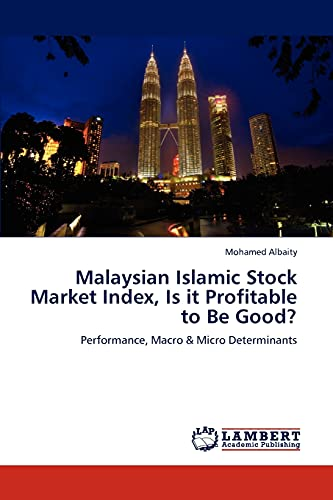 Malaysian Islamic Stock Market Index, Is it Profitable to Be Good?: Performance, Macro & Micro ...