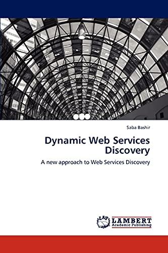 Dynamic Web Services Discovery (Paperback): Saba Bashir