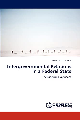 Intergovernmental Relations in a Federal State: Fatile Jacob Olufemi
