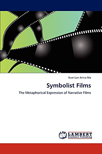 9783847315384: Symbolist Films: The Metaphorical Expression of Narrative Films