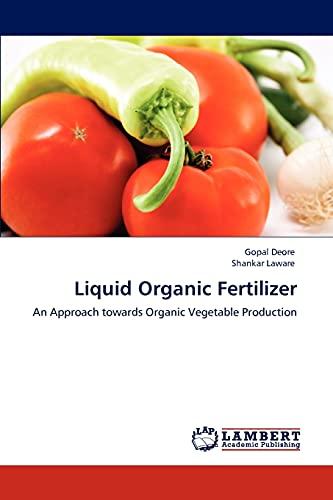 9783847315698: Liquid Organic Fertilizer: An Approach towards Organic Vegetable Production