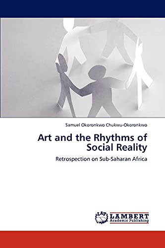Art and the Rhythms of Social Reality: Samuel Okoronkwo Chukwu-Okoronkwo