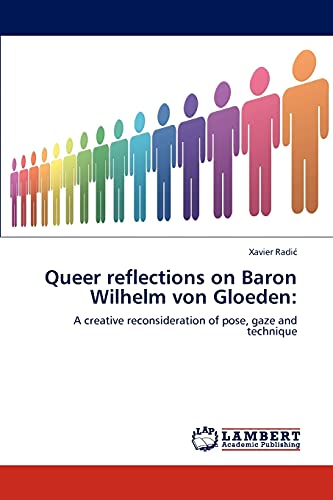 9783847316954: Queer reflections on Baron Wilhelm von Gloeden:: A creative reconsideration of pose, gaze and technique