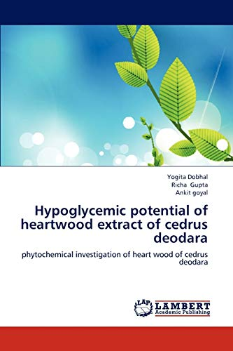 9783847317180: Hypoglycemic potential of heartwood extract of cedrus deodara: phytochemical investigation of heart wood of cedrus deodara