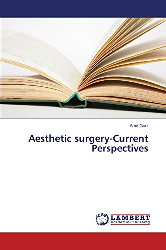 Aesthetic surgery-Current Perspectives: Goel, Amit