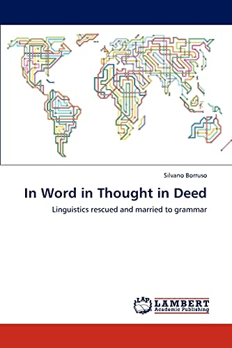 9783847318194: In Word in Thought in Deed: Linguistics rescued and married to grammar