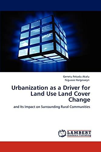 Urbanization as a Driver for Land Use Land Cover Change: Genetu Fekadu Akalu