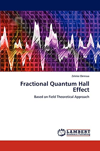 9783847318743: Fractional Quantum Hall Effect: Based on Field Theoretical Approach