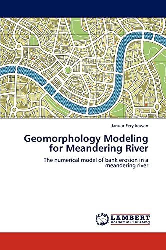 9783847318774: Geomorphology Modeling for Meandering River: The numerical model of bank erosion in a meandering river