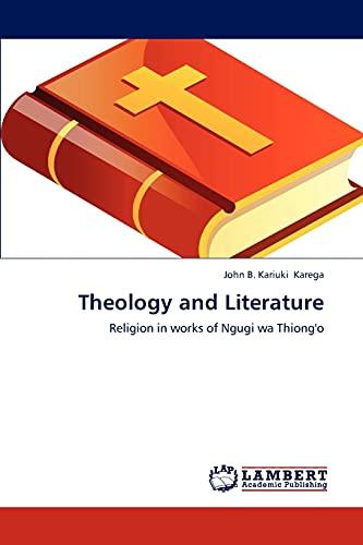 Theology and Literature: Karega John B.