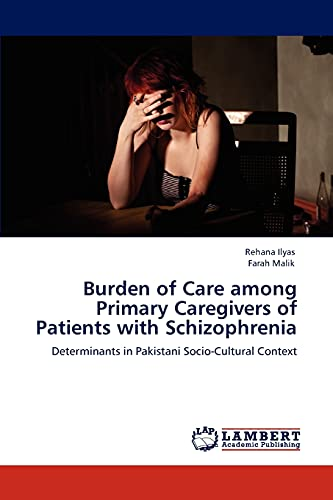 9783847319917: Burden of Care Among Primary Caregivers of Patients with Schizophrenia