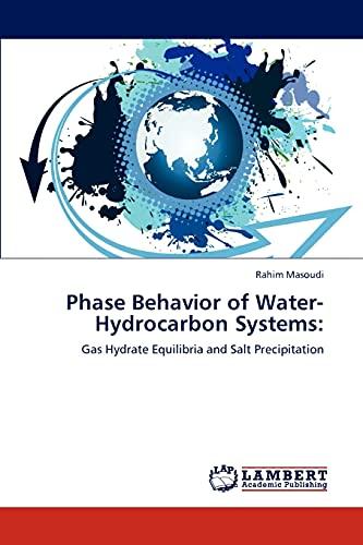 Phase Behavior of Water-Hydrocarbon Systems: Rahim Masoudi