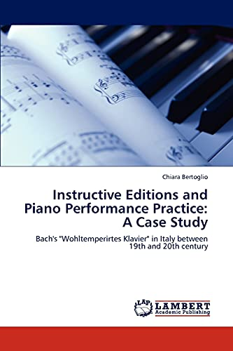 9783847321514: Instructive Editions and Piano Performance Practice: A Case Study: Bach's
