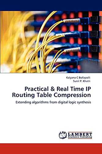 Practical & Real Time IP Routing Table: Kalyana C Bollapalli,