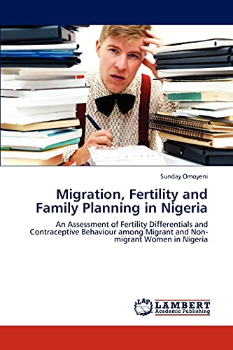 Migration, Fertility and Family Planning in Nigeria: Sunday Omoyeni