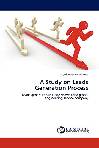 A Study on Leads Generation Process: Syed Muthaher Nawaz
