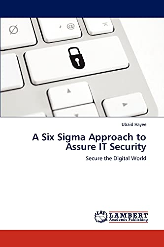 A Six SIGMA Approach to Assure It Security: Ubaid Hayee