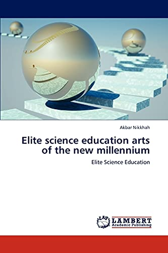 Elite science education arts of the new millennium: Akbar Nikkhah