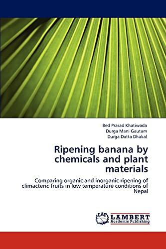 Ripening banana by chemicals and plant materials: Bed Prasad Khatiwada,