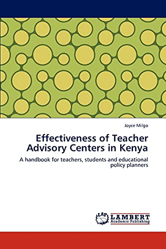 9783847323945: Effectiveness of Teacher Advisory Centers in Kenya: A handbook for teachers, students and educational policy planners