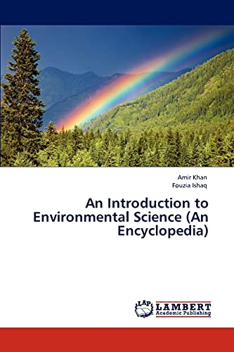 An Introduction to Environmental Science (An Encyclopedia): Khan, Amir /