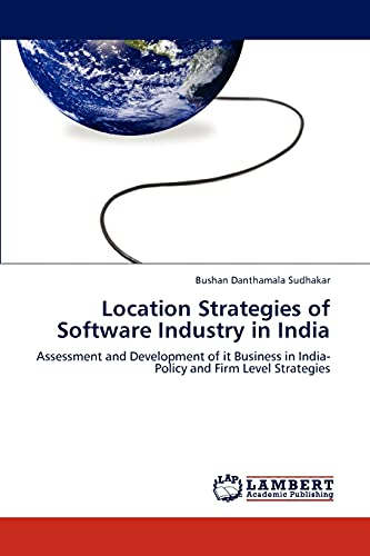 Location Strategies of Software Industry in India: Assessment and Development of it Business in ...