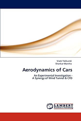 9783847324447: Aerodynamics of Cars: An Experimental Investigation - A Synergy of Wind Tunnel & CFD
