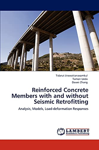 9783847324898: Reinforced Concrete Members with and without Seismic Retrofitting: Analysis, Models, Load-deformation Responses