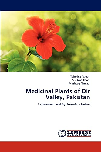 9783847325444: Medicinal Plants of Dir Valley, Pakistan: Taxonomic and Systematic studies