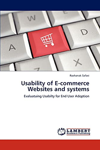 9783847325468: Usability of E-commerce Websites and systems: Evaluatuing Usabilty for End User Adoption
