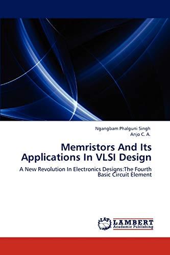 Memristors And Its Applications In VLSI Design: Ngangbam Phalguni Singh