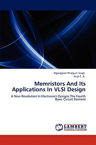 9783847326113: Memristors And Its Applications In VLSI Design: A New Revolution In Electronics Designs:The Fourth Basic Circuit Element