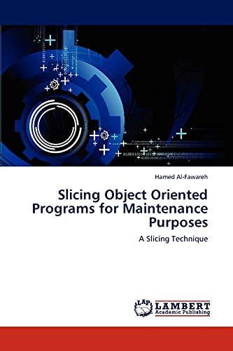 Slicing Object Oriented Programs for Maintenance Purposes: A Slicing Technique: Hamed Al-Fawareh