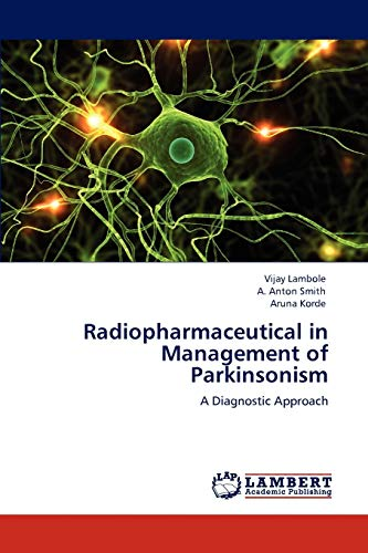 Radiopharmaceutical in Management of Parkinsonism: A Diagnostic Approach: Vijay Lambole