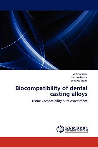 Biocompatibility of dental casting alloys: Tissue Compatibility: Vishnu Soni, Kusum