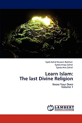 9783847327233: Learn Islam: The last Divine Religion: Know Your Deen Volume 1