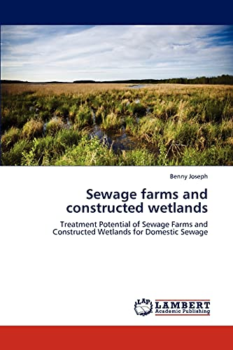 Sewage farms and constructed wetlands: Treatment Potential of Sewage Farms and Constructed Wetlands...