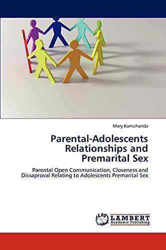 Parental-Adolescents Relationships and Premarital Sex: Mary Kamuhanda